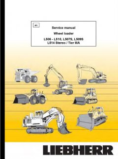 repair manuals Liebherr L506-L510, L507S, L509S, L514 Stereo / Tier IIIA Wheel Loader Service Manual PDF