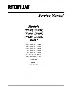 repair manuals Caterpillar TH336, TH337, TH406, TH407, TH414, TH514, TH417 Telehandler Service Manual PDF